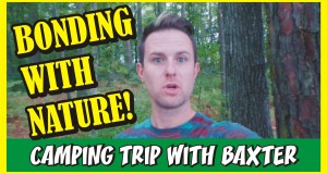 Camping Trip Vlog with Baxter! Camping, Fishing, Wildlife! Bonding with Nature!