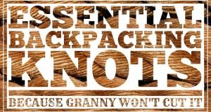 5 Essential Backpacking Knots – Cleverhiker.com