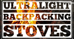 Backpacking Stoves and How to Choose the Right One