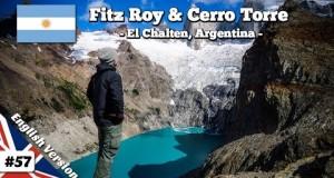 Hiking to Monte Fitz Roy & Cerro Torre near El Chalten, Patagonia (Episode 57)
